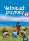 Na tropach przyrody 6. Podręcznik przyroda dla klasy 6 szkoły podstawowej