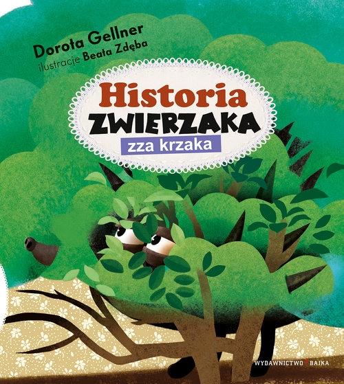Historia zwierzaka zza krzaka Gellner Dorota