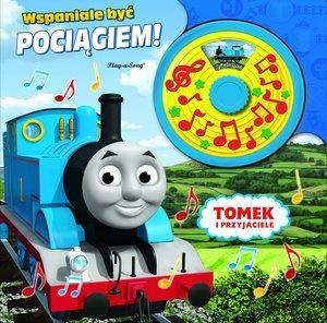 Tomek i przyjaciele. Wspaniale być pociągiem! praca zbiorowa