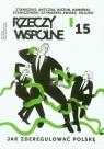 Rzeczy Wspólne nr 15 1/2014 Jak zderegulować Polskę