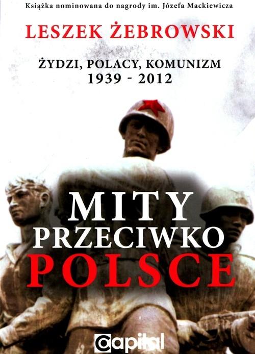 Mity przeciwko Polsce Żebrowski Leszek