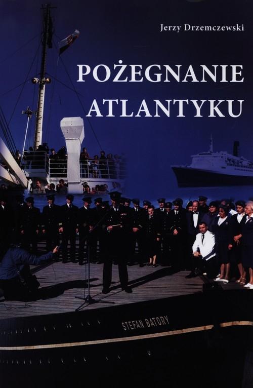 Pożegnanie Atlantyku Drzemczewski Jerzy