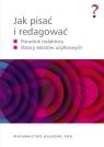 Jak pisać i redagować Poradnik redaktora Wzory tekstów użytkowych Wolańska Ewa, Wolański Adam, Zaśko-Zielińska Monika