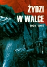 Żydzi w walce 1939-1945 Tom 1