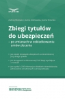 Zbiegi tytułów do ubezpieczeń po zmianach Okułowicz A.,Goliniewska J.Stolarska J.