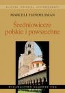 Średniowiecze polskie i powszechne Wybór pism