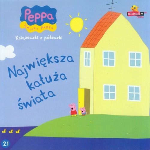 Świnka Peppa Książeczki z półeczki 21 Największa kałuża świata
