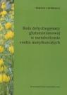 Rola dehydrogenazy glutaminianowej w metabolizmie roślin motylkowatych