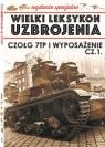Wielki Leksykon Uzbrojenia Wrzesień Wydanie Specjalne t.6   /K/ Czołg opracowanie zbiorowe