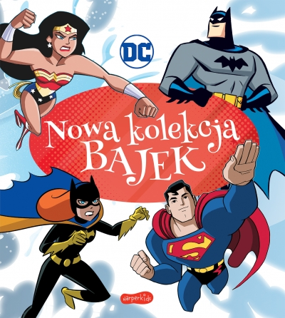DC Comics. Nowa kolekcja bajek