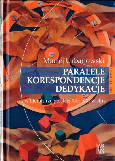 Paralele, korespondencje, dedykacje w literaturze Maciej Urbanowski