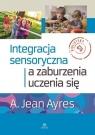 Integracja sensoryczna a zaburzenia uczenia się A. Jean Ayres