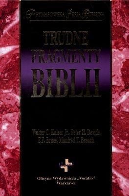 Trudne fragmenty Biblii Kaiser Walter C., Davids Peter H., Bruce F.F.