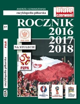 Rocznik 2016-2018. Trzylatek na stulecie T.57 Andrzej Gowarzewski