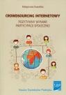 Crowdsourcing internetowy Pozytywny wymiar partycypacji społecznej Kowalska Małgorzata