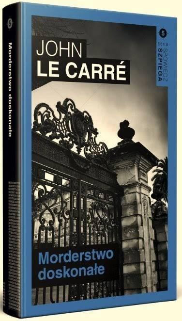 Spowiedź szpiega T.5 Morderstwo doskonałe John Le Carre