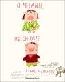 O Melanii, Melchiorze i panu Przypadku