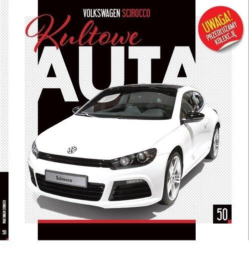 Kultowe Auta. 50 Volkswagen SCIROCCO opracowanie zbiorowe