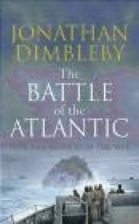 The Battle of the Atlantic Jonathan Dimbleby