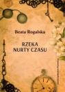 Rzeka nurty czasu Beata Rogalska