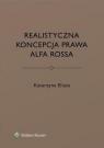 Realistyczna koncepcja prawa Alfa Rossa Eliasz Katarzyna