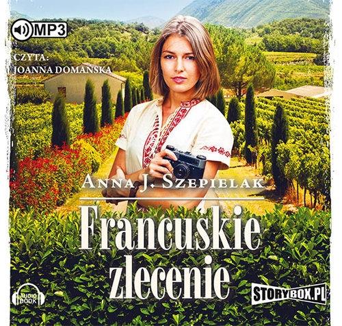 Francuskie zlecenie (audiobook) (Audiobook) Szepielak Anna J.