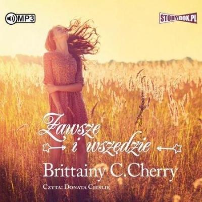 Zawsze i wszędzie audiobook (Audiobook) Brittainy C. Cherry