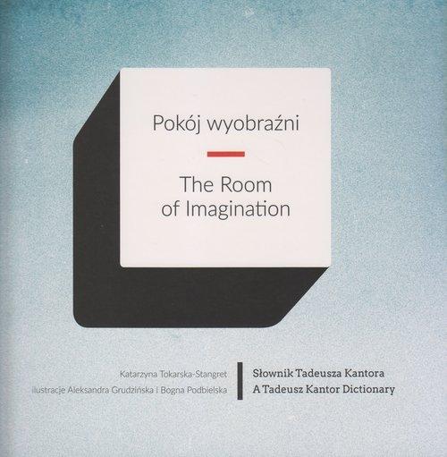 Pokój wyobraźni Tokarska-Stangret Katarzyna