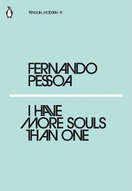 I Have More Souls Than One Pessoa Fernando