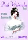 Pani Walewska  (Audiobook) Tom 1 Gąsiorowski Wacław