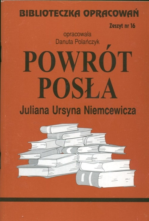 Biblioteczka Opracowań  Powrót posła Juliana Ursyna Niemcewicza