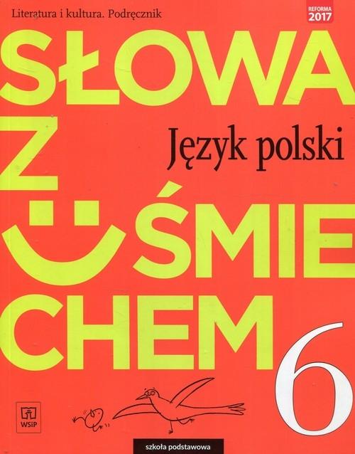 Słowa z uśmiechem. Język polski. Literatura i kultura. Podręcznik. Klasa 6. Szkoła podstawowa Horwath Ewa, Żegleń Anita