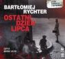 Ostatni dzień lipca  (Audiobook) Rychter Bartłomiej