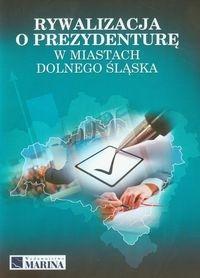 Rywalizacja o prezydenturę w miastach Dolnego Śląska