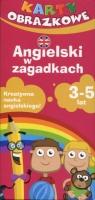 Angielski w zagadkach 3-5 lat karty dla dzieci
