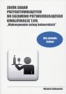 Zbiór zadań przygotowujących do egzaminu potwierdzającego Kwalifikację T.09