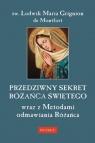Przedziwny sekret Różańca Świętego Grignion de Montfort Ludwik Maria