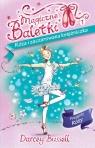 Magiczne Baletki 1 Róża i zaczarowana księżniczka Przygody Róży Bussell Darcey