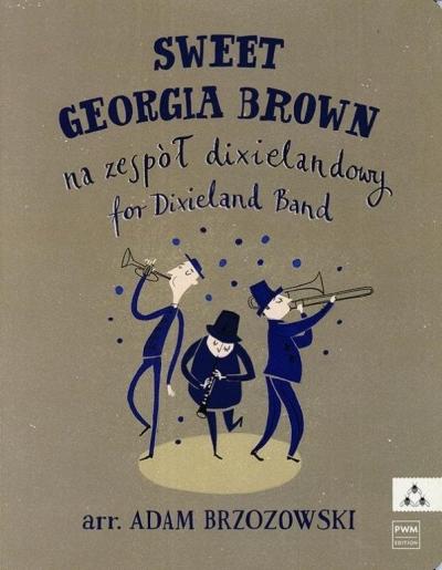 Sweet Georgia Brown - Na zespół dixielandowy Adam Brzozowski