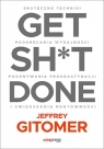 Get Sh*t Done. Skuteczne techniki podkręcania wydajności, pokonywania Gitomer Jeffrey