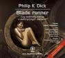 Blade runner  (Audiobook) Czy androidy marzą o elektrycznych owcach? Dick Philip K.