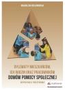 Dylematy mieszkańców, ich rodzin oraz pracowników domów pomocy społecznej