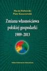 ZMIANA WŁASNOŚCIOWA POLSKIEJ GOSPODARKI 1989-2013 TW BAŁTOWSKI MACIEJ,KOZARZEWSKI PIOTR