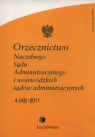 Orzecznictwo Naczelnego Sądu Administracyjnego i wojewódzkich sądów administracyjnych 4/2011