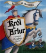 Klasyczne opowieści Król Artur i rycerze Okrągłego Stołu Morton Sasha