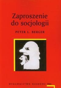 Zaproszenie do socjologii Berger Peter L.