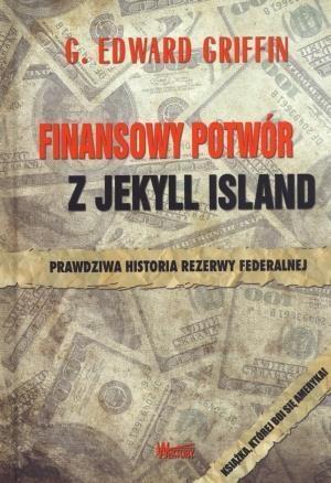 Finansowy potwór z Jekyll Island Griffin G.Edward
