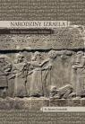 Narodziny Izraela. Szkice historyczno-biblijne