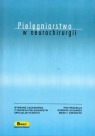 Pielęgniarstwo w neurochirurgii  Ślusarz Robert, Szewczyk Maria T. (redakcja)