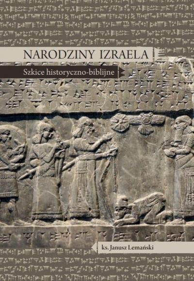 Narodziny Izraela. Szkice historyczno-biblijne Janusz Lemański